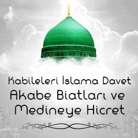 Kabileleri İslama Davet, Akabe Biatları ve Medineye Hicret