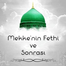Mekke'nin Fethi ve Sonrası